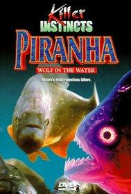 Killer Instincts: Piranha