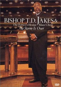 Bishop T. D. Jakes & the Potter's House Mass Choir: The Storm Is Over