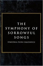 The Symphony of Sorrowful Songs