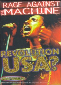 Rage Against the Machine - Revolution USA? (Unauthorized)