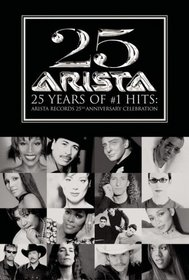 25 Years of #1 Hits  - Arista Records 25th Anniversary Celebration