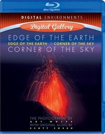 Edge of the Earth, Corner of the Sky: The Photography of Art Wolfe [Blu-ray] by Digital Environments