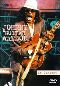 Johnny Guitar Watson - In Concert: Ohne Filter