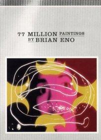 Brian Eno: 77 Million Paintings