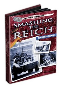 The WWII Experience: Smashing the Reich - Conquering the Nazis