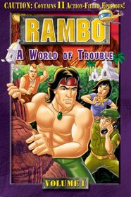 Rambo (Animated Series), Volume 1 - A World of Trouble