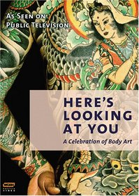 Here's Looking at You - A Celebration of Body Art