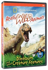 National Geographic: Really Wild Animals - Dinosaurs and Other Creature Featuress