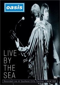 Oasis - Live By The Sea