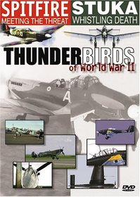 Thunderbirds of World War II: Spitfire Meeting The Threat/Stuka Whistling Death