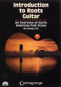 Introduction to Roots Guitar: An Overview of North American Folk Styles by Doug Cox