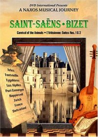 Saint-Saens Carnival of the Animals / Bizet L'Arlesienne Suites - A Naxos Musical Journey