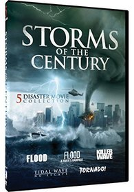 Storms of the Century: Flood, Flood A River's Rampage, Killer Wave, Tidal Wave No Escape, Tornado!