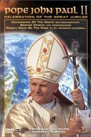 Pope John Paul II - Celebration of the Great Jubilee