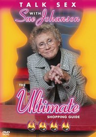 Talk Sex With Sue Johanson: The Ultimate Shopping Guide