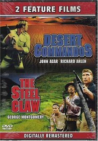 Desert Commandos and the Steel Claw-(2 Feature Films)