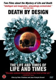 Death By Design/The Life and Times of Life and Times