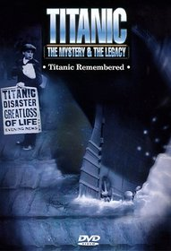 Titanic: Titanic Remembered