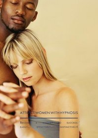 Attract Women with Hypnosis