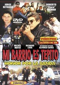 """Mi Barrio Es Tepito """"Honor Por La Banda"""""""