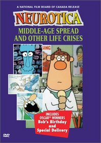 Neurotica: Middle-Age Spread and Other Life Crises