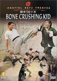 The Bone Crushing Kid