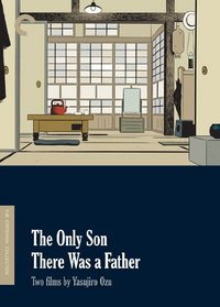 The Only Son/There Was a Father: Two Films by Yasujiro Ozu (The Criterion Collection)