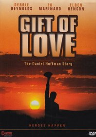 A Gift of Love - The Daniel Huffman Story