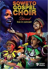 Soweto Gospel Choir - Blessed Live in Concert