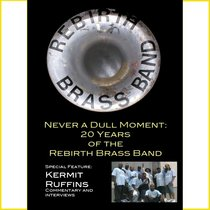 Rebirth Brass Band: Never a Dull Moment: 20 Years of Rebirth