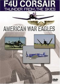 American War Eagles: F4U Corsair - Thunder From the Skies