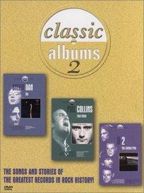 Classic Albums 2 - U2, Phil Collins, Steely Dan