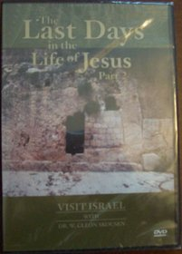 Visit Israel with Dr. W. Cleon Skousen (The Last Days in the Life of Jesus Part 2)--DVD