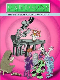 Cartoons That Time Forgot - The Ub Iwerks Collection, Vol. 2