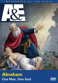 Mysteries of the Bible - Abraham: One Man, One God