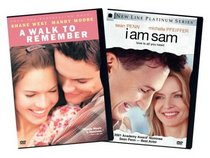 A Walk to Remember/I Am Sam