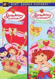 Strawberry Shortcake Double Feature: World Of Friends/Berry Fairy Tales