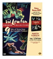 The Val Lewton Horror Collection with Martin Scorsese Presents Val Lewton Documentary (Cat People / The Curse of the Cat People / I Walked with a Zombie / The Body Snatcher / Isle of the Dead / Bedlam / The Leopard Man / The Ghost Ship / The Seventh Victi