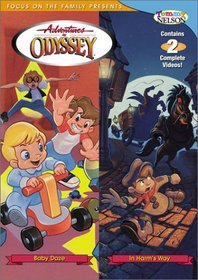 Adventures In Odyssey: In Harms Way & Baby Daze