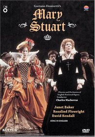 Donizetti - Mary Stuart / Baker, Plowright, Rendell, Tomlinson, Opie, Bostock, Mackerras, English National Opera