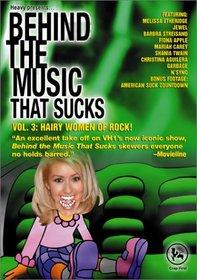 Behind the Music That Sucks, Vol. 3 - Hairy Women of Rock!