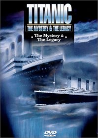 Titanic: Mystery & Legacy
