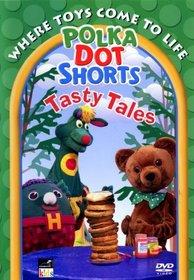 Polka Dot Shorts : Tasty Tales