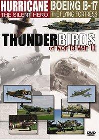 Thunderbirds of World War II: Hurricane The Silent Hero/Boeing B-17 The Flying Fortress