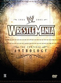 WWE WrestleMania - The Complete Anthology 1985-2005