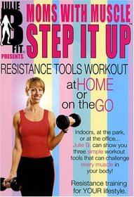 """Moms With Muscle Step It Up """"Resistance Tools Workout At Home or On the Go"""""""