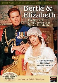Bertie and Elizabeth: The Reluctant Royals - The Story of King George VI & Queen Elizabeth