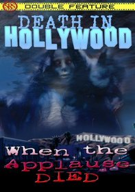 Death in Hollywood/When the Applause