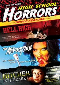 High School Horrors Triple Feature (Hell High/The Majorettes/Hitcher in the Dark)