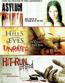 Asylum (2008) / The Hills Have Eyes (2006) / Hit And Run (2009)